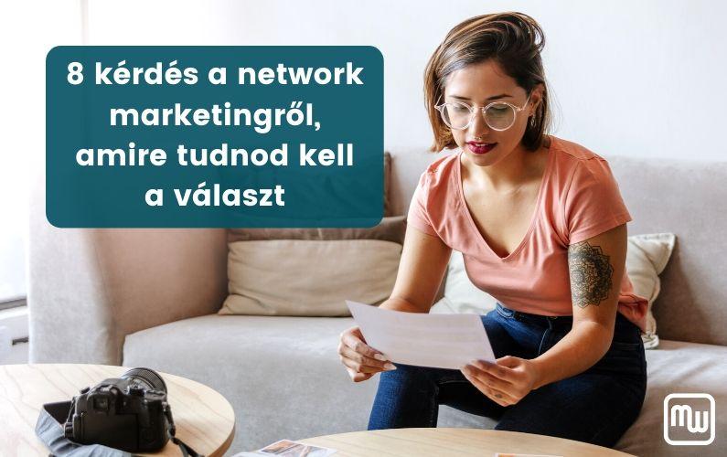 8 kérdés a network marketing bizniszről