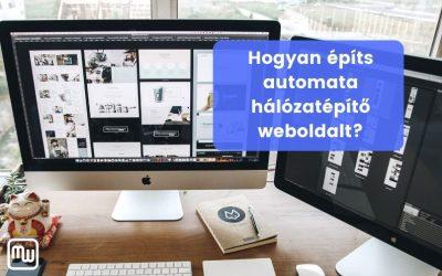 Hogyan építs automata hálózatépítő weboldalt?